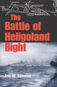 The Battle of Heligoland Bight - Eric W. Osborne