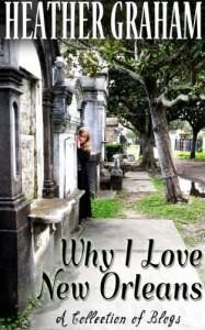 Why I Love New Orleans: A Collection of Blogs - Heather Graham