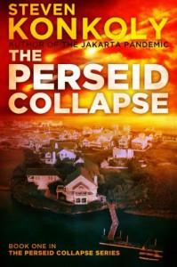 The Perseid Collapse: 1 (The Perseid Collapse Series) - Steven Konkoly