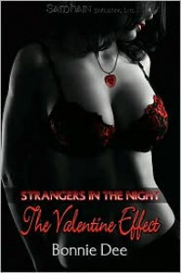 The Valentine Effect - A Strangers in the Night Story - Bonnie Dee