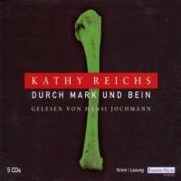Durch Mark und Bein - Kathy Reichs