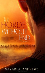 The Horde Without End (The World Without End) (Volume 2) - Nazarea Andrews