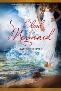 Blood of a Mermaid - Katie O'Sullivan