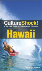 Culture Shock! Hawaii: A Survival Guide to Customs and Etiquette - Brent Massey