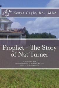 Prophet - The Story of Nat Turner - Kenya Cagle