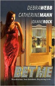 Bet Me (Harlequin Special Releases) - Debra Webb, Catherine Mann, Joanne Rock