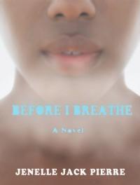 Before I Breathe - Jenelle Jack Pierre