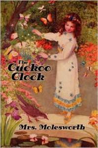 The Cuckoo Clock [Illustrated Edition] - Mrs. Molesworth