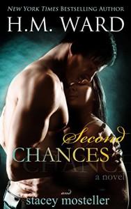 Second Chances - H.M. Ward, Stacey Mosteller