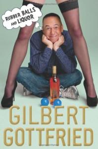 Rubber Balls and Liquor - Gilbert Gottfried