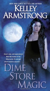 Dime Store Magic - Kelley Armstrong