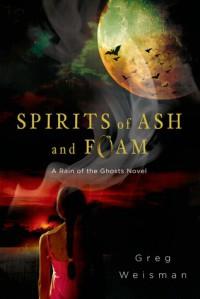 Spirits of Ash and Foam - Greg Weisman