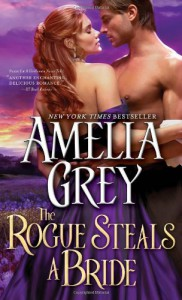 The Rogue Steals a Bride - Amelia Grey