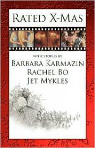 Rated: X-Mas - Rachel Bo,  Barbara Karmazin,  Jet Mykles