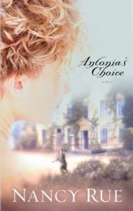 Antonia's Choice - Nancy Rue