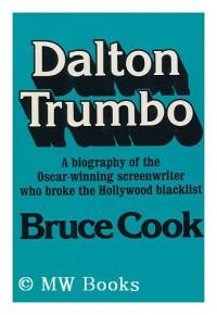 Dalton Trumbo - Bruce Cook