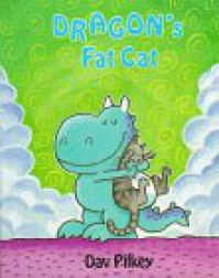 Dragon's Fat Cat - Dav Pilkey