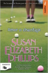 Amor o chantaje  - Susan Elizabeth Phillips