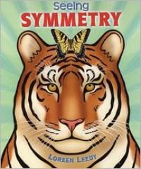 Seeing Symmetry - Loreen Leedy