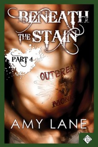 Beneath the Stain - Part Four - Amy Lane