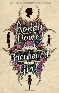A Greyhound of a Girl - Roddy Doyle