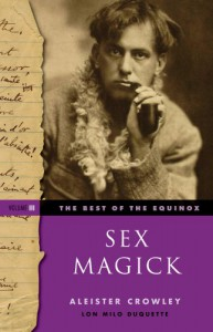 Sex Magick Best Of The Equinox Volume III: 3 - Aleister Crowley, Introduction by Lon Milo Duquette