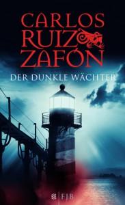 Der dunkle Wächter - Carlos Ruiz Zafón, Lisa Grüneisen