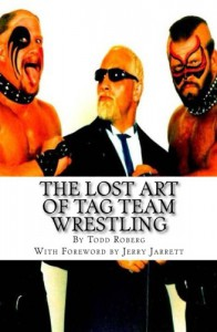 The Lost Art Of Tag Team Wrestling - Todd Roberg