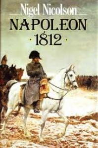 Napoleon 1812 - Nigel Nicolson