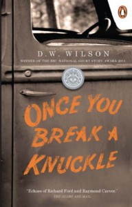 Once You Break A Knuckle - D W Wilson