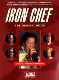 Iron Chef: The Official Book - Fuji Television, Kaoru Hoketsu