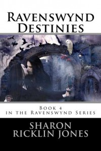 Ravenswynd Destinies - Sharon Ricklin Jones