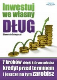 Inwestuj we własny dług - Sławomir Śniegocki