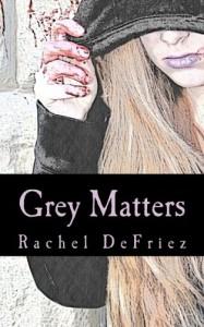 Grey Matters - Rachel DeFriez