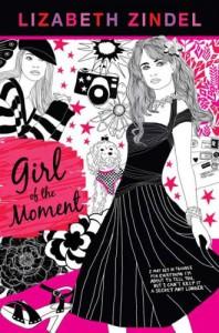 Girl of the Moment - Lizabeth Zindel
