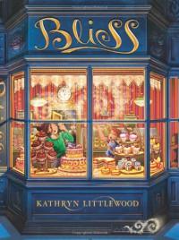 Bliss (The Bliss Bakery #1) - Kathryn Littlewood