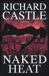 Naked Heat - Richard Castle, Giuseppe Marano