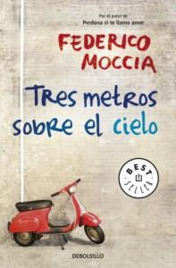 Tres metros sobre el cielo / Three Meters Above the Sky (Spanish Edition) - Federico Moccia