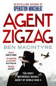 Agent Zigzag: The True Wartime Story of Eddie Chapman: Lover, Traitor, Hero, Spy (Reissued) - Ben Macintyre