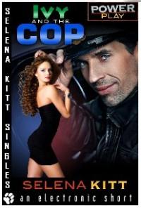 Power Play: Ivy and the Cop - Selena Kitt