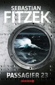 Passagier 23: Psychothriller - Sebastian Fitzek