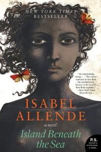 Island Beneath the Sea: A Novel (P.S.) - Isabel Allende