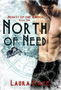 North of Need (Heart of the Anemoi, #1) - Laura Kaye
