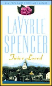 Twice Loved - Lavyrle Spencer