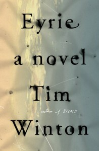 Eyrie: A Novel - Tim Winton