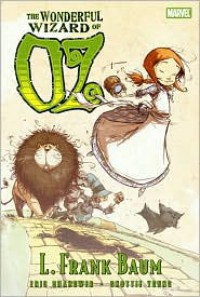 The Wonderful Wizard of Oz (Marvel Illustrated) -  Skottie Young (Artist),  L. Frank Baum, Adapted by Eric Shanower