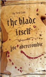The Blade Itself: The First Law: Book One: Book One of The First Law (Gollancz S.F.) - Joe Abercrombie BA