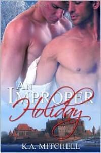 An Improper Holiday - K.A. Mitchell