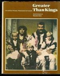 Greater Than Kings: Ukrainian Pioneer Settlement In Canada - Zonia Keywan