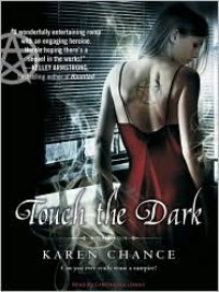 Touch the Dark (Cassandra Palmer Series #1) - Karen Chance, Cynthia Holloway